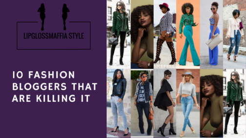 #LipglossmaffiaStyle 10 fashion bloggers killing it