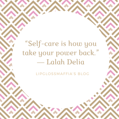 lipglossmaffia's blog self care