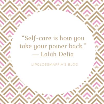lipglossmaffia's blog self care