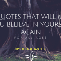 10 Quotes That Will Make You Believe In Yourself Again...