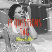 73 Questions Tag: All About Me...